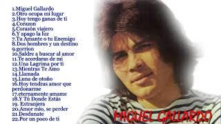 Miguel Gallardo grandes exitos    Miguel Gallardo sus 20 mejores canciones