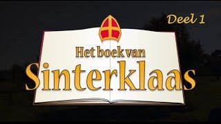 Het Boek van Sinterklaas – Deel 1:  Hij komt, hij komt!