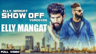 Show Off Ft Vadda Grewal  Elly Mangat