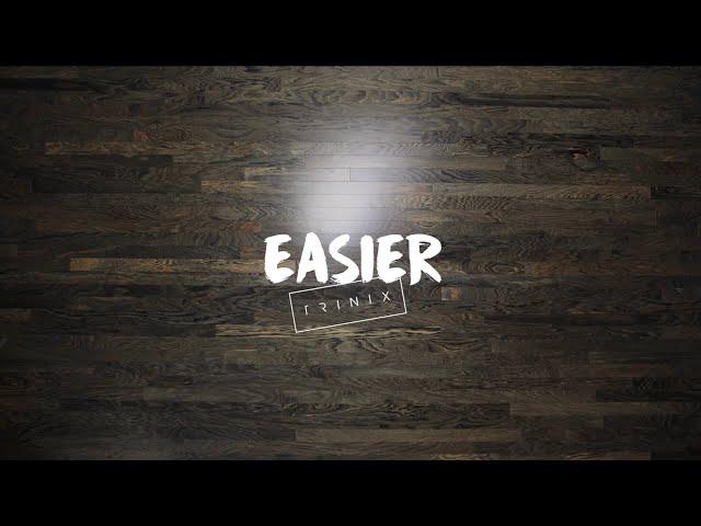 Easier  - TRINIX