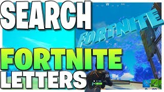 """""""Search FORTNITE Letters"""" - All 15 Letter Locations In Fortnite Battle Royale (Week 1 Challenge)"""