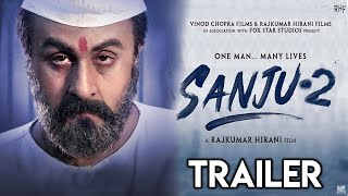 """Sanju 2 Trailer ""Official 