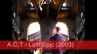 A.C.T - Last Epic (2003)