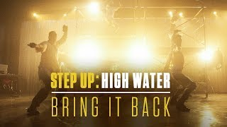 Bring it Back | Step Up: High Water (Official Soundtrack)