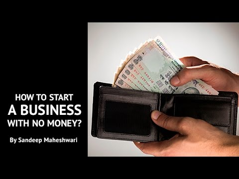 How to Start a Business with No Money? By Sandeep Maheshwari I Hindi