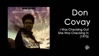 Don Covay - I Was Checkin' Out, She Was Checkin In (1973)