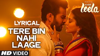 'Tere Bin Nahi Laage (Male)' FULL SONG with LYRICS