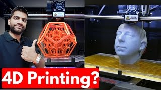 4D Printing - Technology of the Future!!!