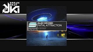Alex Wicked - Fatal Attraction (Original Mix) Spektra Recordings