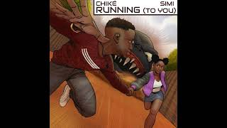 Chiké & Simi – Running (To You) [Official Audio]