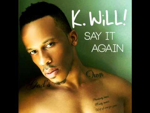 "K. WiLL! ""Say It Again"""