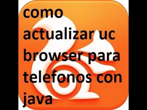 como  actualizar el navegador uc browser para telefonos con java
