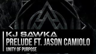 KJ Sawka Prelude Feat. Jason Camiolo