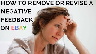 How do you Remove, Revise, Edit or Fix a Negative Feedback on eBay! On My Actual Account!