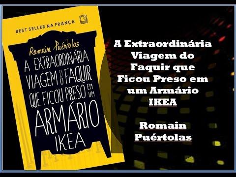 A Extraordinária Viagem do Faquir que Ficou Preso em um Armário IKEA - Romain Puértolas