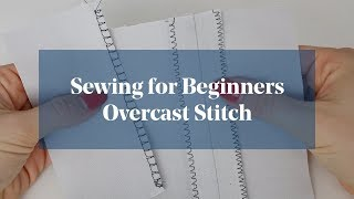 Finish Edges Of Fabric: Overcast Stitch (Sewing For Beginners)