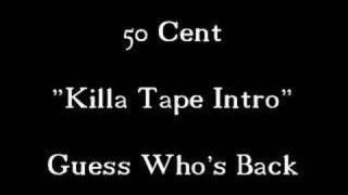 50 Cent Guess Who's Back (Killa Tape Intro)