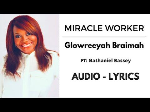 Miracle Worker : Glowreeyah Braimah ft Nathaniel Bassey (Audio - Lyrics)