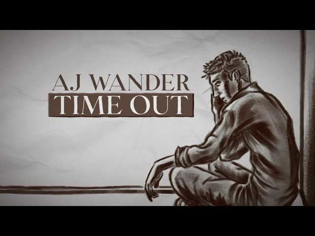 Time Out (Lyric) - AJ Wander