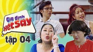 GIA ĐÌNH HẾT SẢY - TẬP 4 FULL HD | Phim Việt Nam hay nhất 2019 | Hồng Vân, Khả Như, Nhan Phúc Vinh