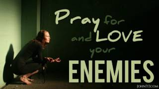 John 7:17 Challenge DAY 77 -  Pray for and Love Your Enemies