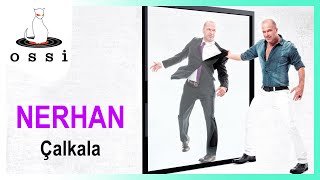Nerhan / Çalkala