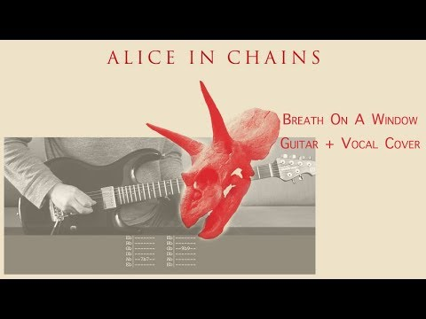 Breath On A Window - Alice in Chains | Vocal + Guitar Cover | Solo + Tabs