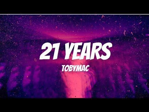 TobyMac - 21 Years (Lyrics)
