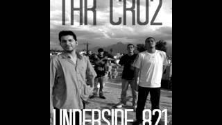 THR cru2 - realidad ft Underside 821, Xhro