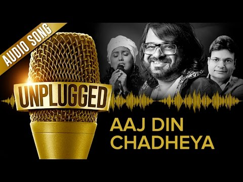 unplugged full audio song aaj din chadheya by pritam feat