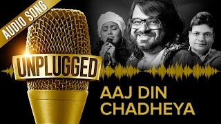 UNPLUGGED Full Audio Song - Aaj Din Chadheya by Pritam feat. Harshdeep Kaur  Irshad Kamil
