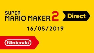 Super Mario Maker 2 Direct - 16-05-2019