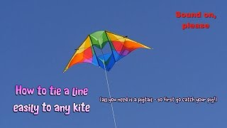 How to tie a line easily to any kite - with a pigtail