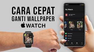 Cara Cepat Ganti Wallpaper Apple Watch via iPhone