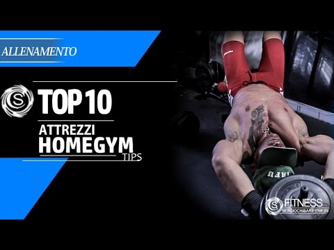 La mia Top Ten attrezzi per l' HOMEGYM