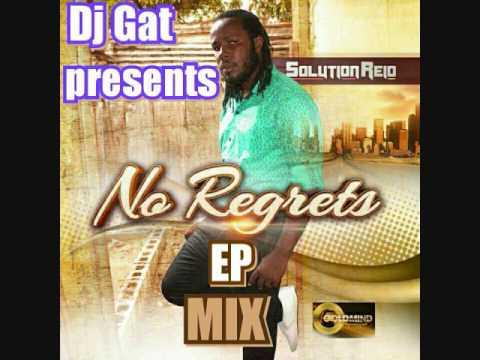 DJ GAT PRESENTS NO REGRETS EP MIXTAPE (SOLUTION REID) MAY 2017