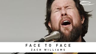 ZACH WILLIAMS - Face to Face: Song Session
