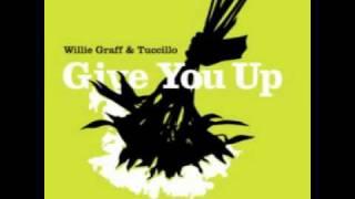 willie graff & tuccillo  give you up