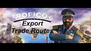 Tropico 6: Advanced Tips and Tricks - Export trade routes