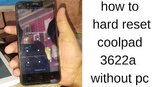 coolpad 3622a hard reset pattern lock or pin lock without pc