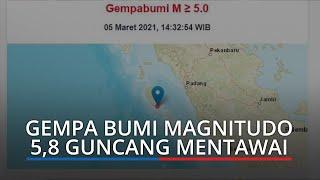 BREAKING NEWS: Gempa Bumi Magnitudo 5,8 Guncang Mentawai, Getaran Terasa hingga Padang