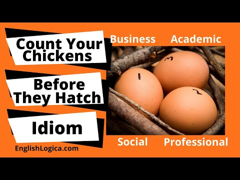 (Don't) Count Your Chickens (Before They Hatch) - Idiom