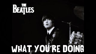 The Beatles - What You're Doing (Take 11)