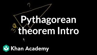 Introduction To The Pythagorean Theorem | Right Triangles And Trigonometry | Geometry | Khan Academy
