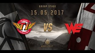 [15.05.2017] SKT vs WE [MSI 2017][Group Stage]