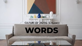 Culture Of Digital Elegance – Words (Lyric Video)