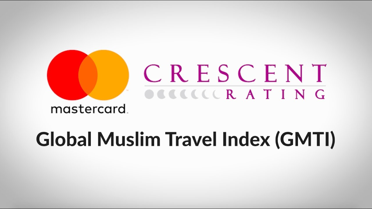 Mastercard-Crescentrating Global Muslim Travel Index 2017 Presents the World's Best Destinations for Muslim Travelers!