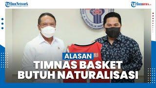 Erick Thohir Ungkap Alasan Timnas Basket Butuh Pemain Naturalisasi