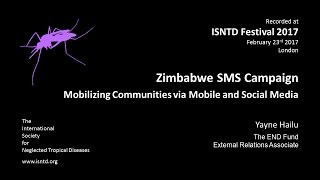 Yayne Hailu (The END Fund): Zimbabwe SMS Campaign - Mobilizing Communities via Mobile & Social M
