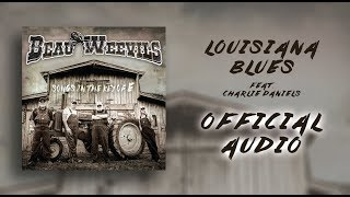 Beau Weevils Feat. Charlie Daniels - Louisiana Blues - Songs in the Key of E (Official Audio)